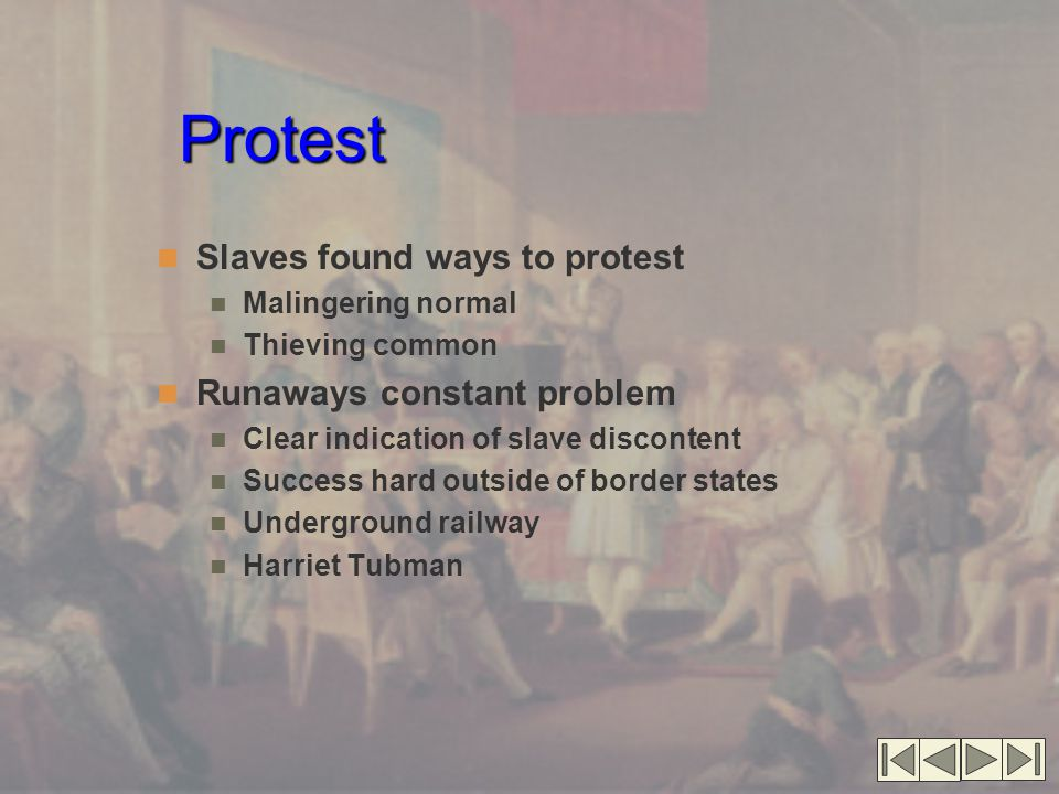 Protest Slaves found ways to protest Runaways constant problem