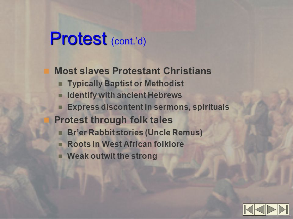 Protest (cont.'d) Most slaves Protestant Christians