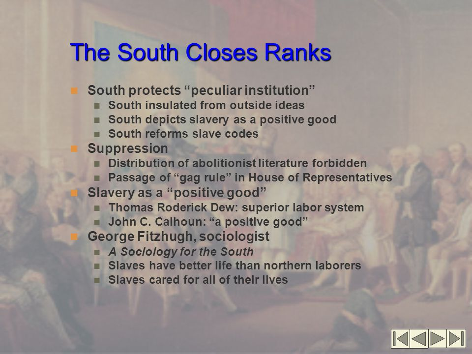 The South Closes Ranks South protects peculiar institution