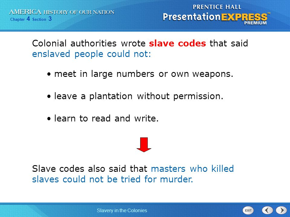 Colonial authorities wrote slave codes that said enslaved people could not: