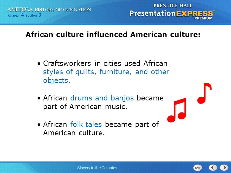 ♪ ♫ African culture influenced American culture: