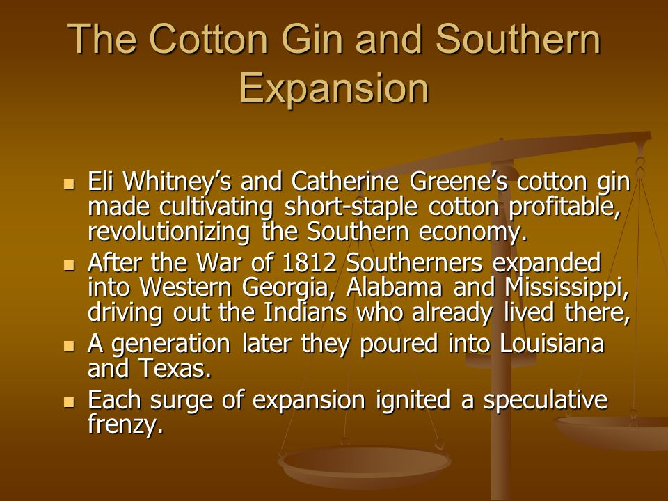 The Cotton Gin and Southern Expansion