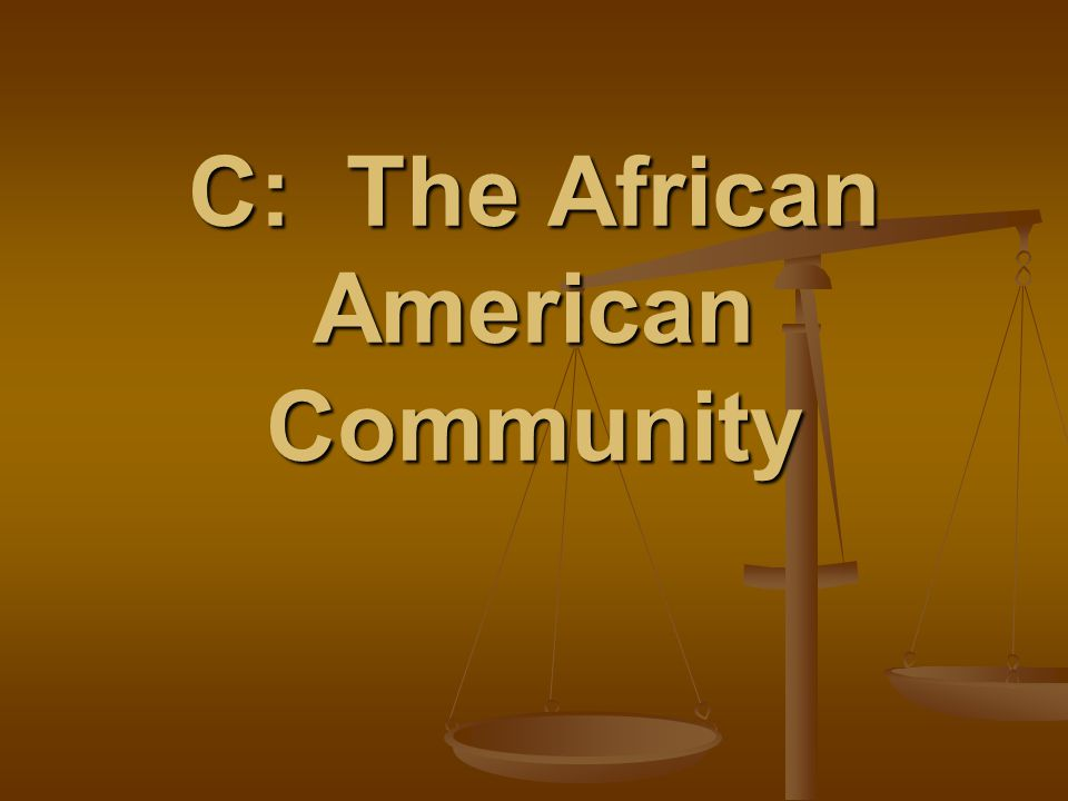 C: The African American Community