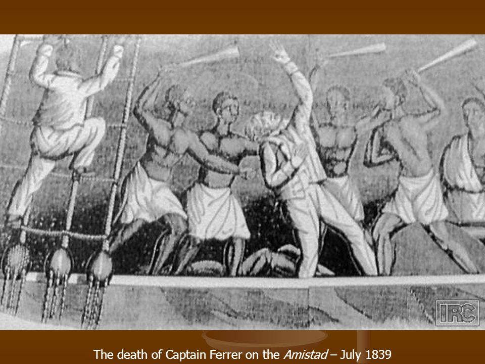 The death of Captain Ferrer on the Amistad – July 1839