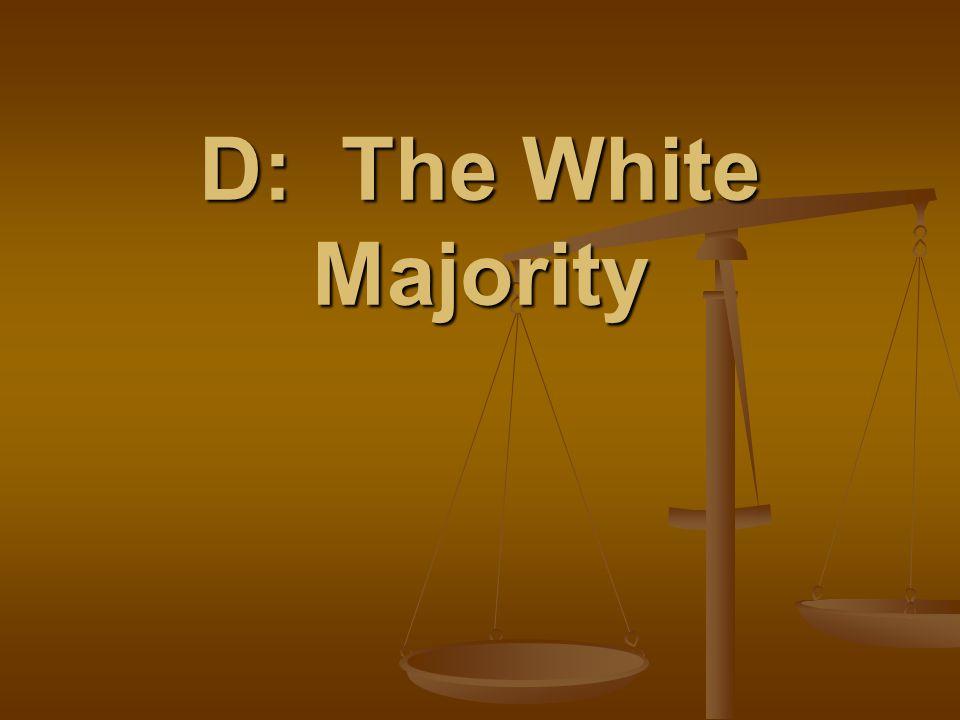 D: The White Majority