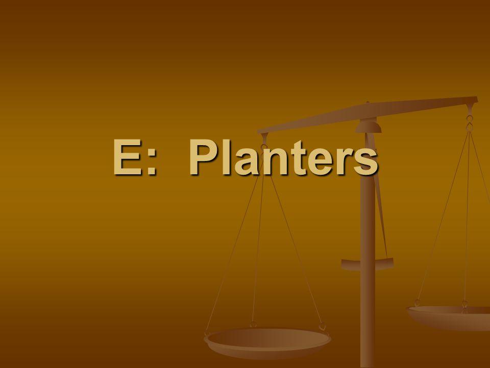 E: Planters