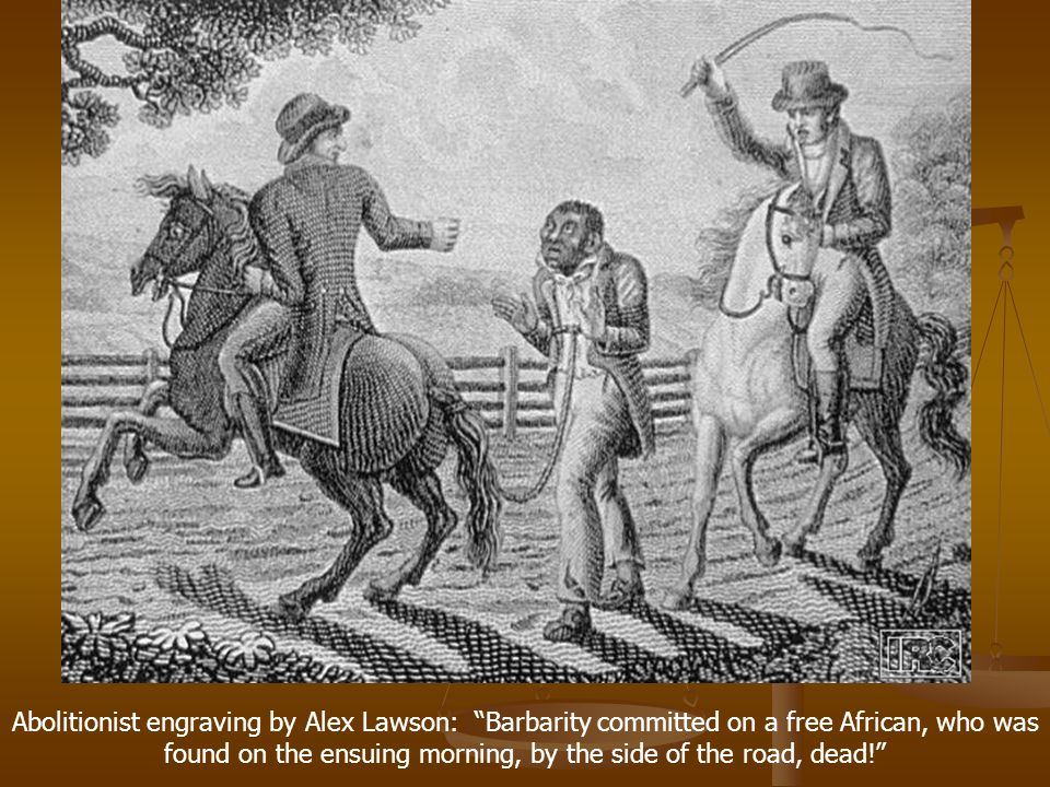 Abolitionist engraving by Alex Lawson: Barbarity committed on a free African, who was found on the ensuing morning, by the side of the road, dead!
