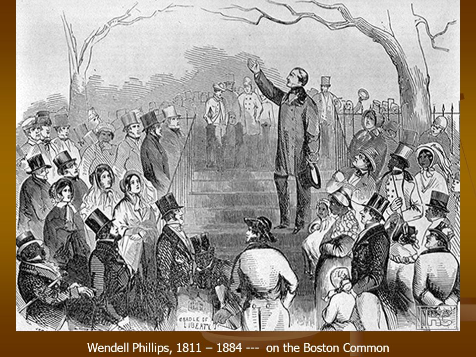 Wendell Phillips, 1811 – 1884 --- on the Boston Common