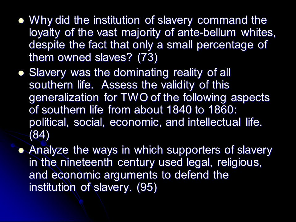 the arguments on slavery based on political economic social and religious aspects How the bible was used to justify slavery, abolitionism  about the religious dimension to the civil war until  not give us the moral and political .