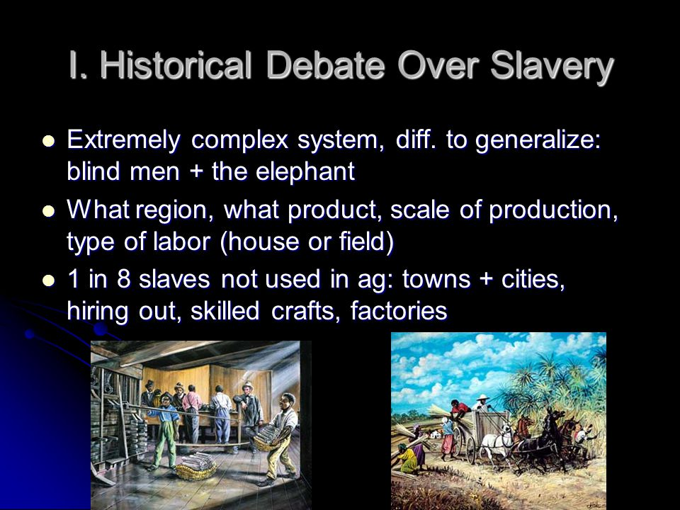 I. Historical Debate Over Slavery