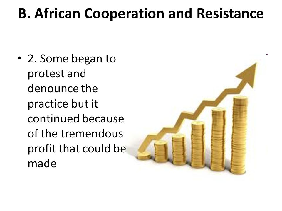 B. African Cooperation and Resistance