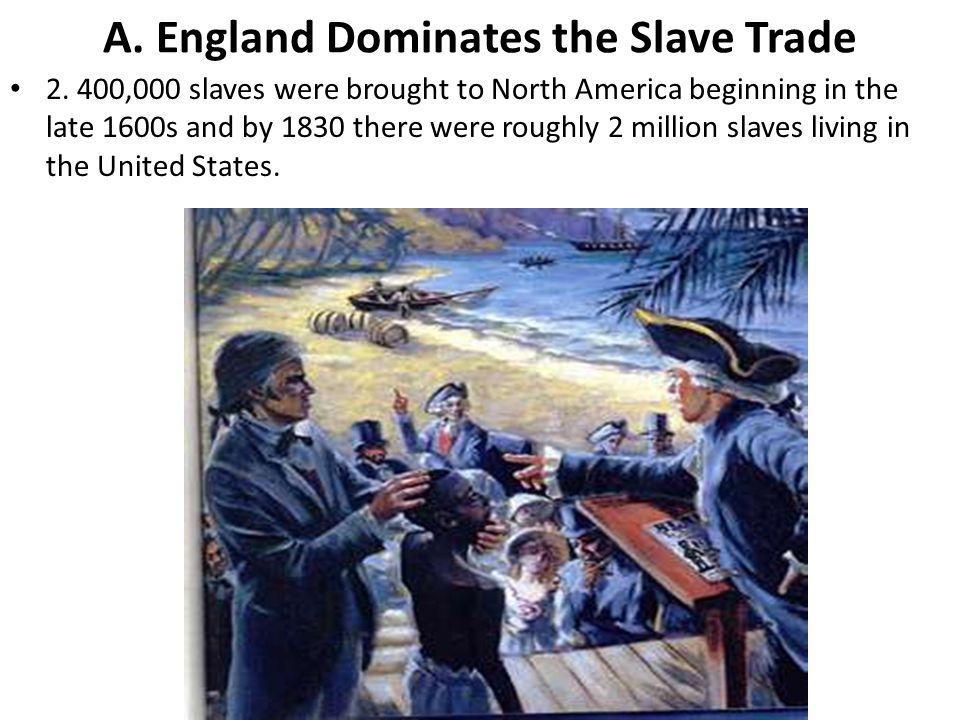 A. England Dominates the Slave Trade