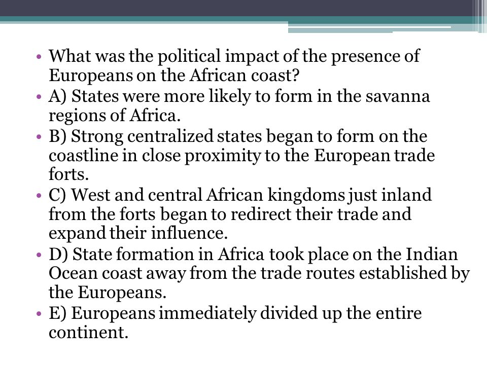 What was the political impact of the presence of Europeans on the African coast