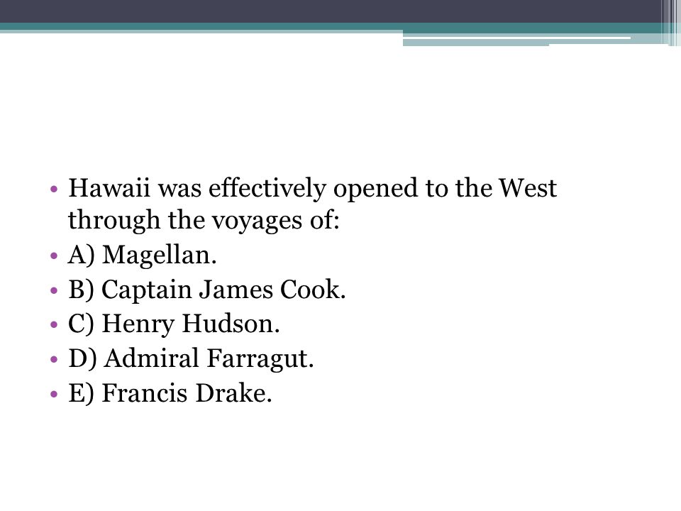 Hawaii was effectively opened to the West through the voyages of: