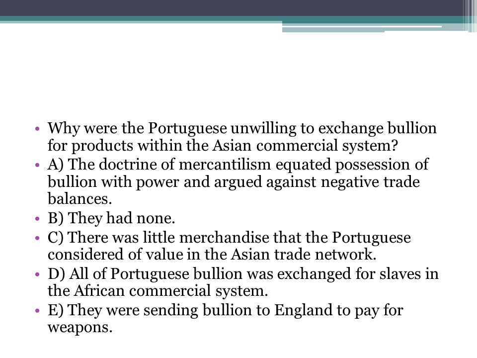 Why were the Portuguese unwilling to exchange bullion for products within the Asian commercial system