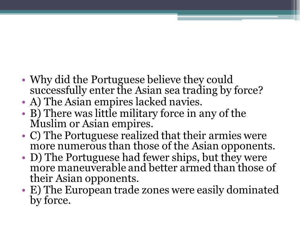 Why did the Portuguese believe they could successfully enter the Asian sea trading by force