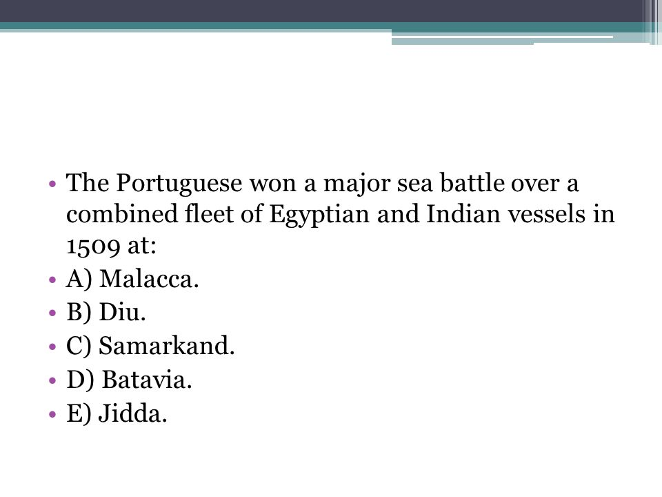 The Portuguese won a major sea battle over a combined fleet of Egyptian and Indian vessels in 1509 at:
