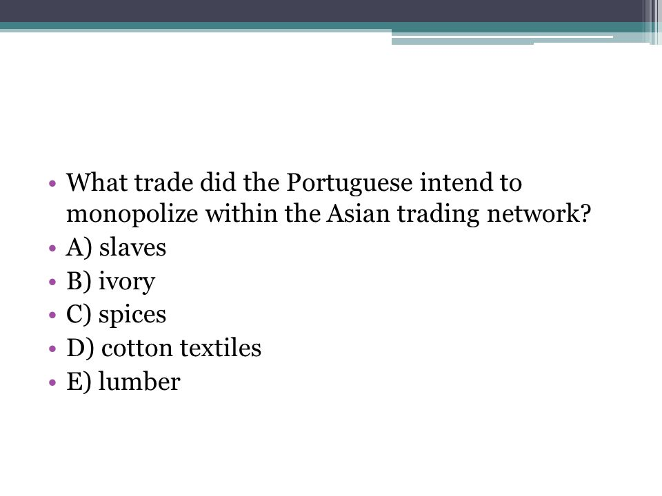 What trade did the Portuguese intend to monopolize within the Asian trading network