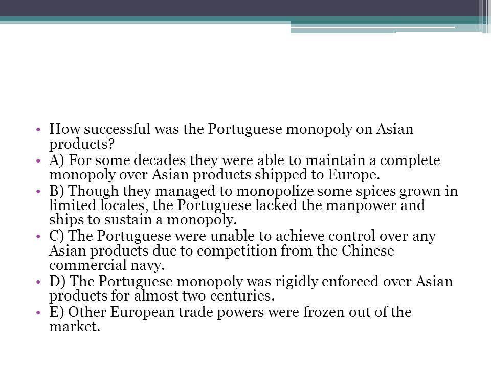 How successful was the Portuguese monopoly on Asian products