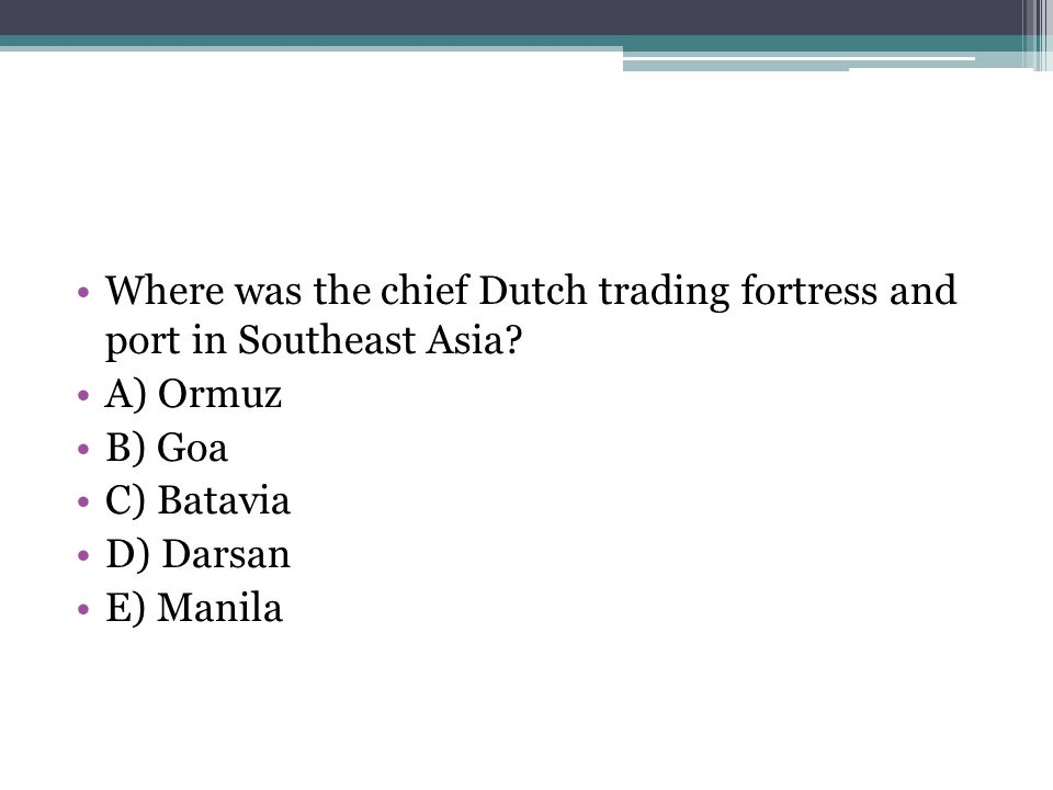 Where was the chief Dutch trading fortress and port in Southeast Asia