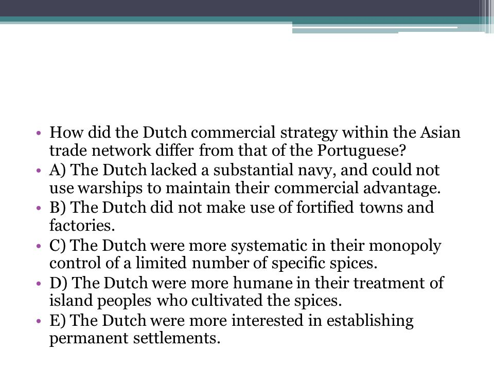 How did the Dutch commercial strategy within the Asian trade network differ from that of the Portuguese