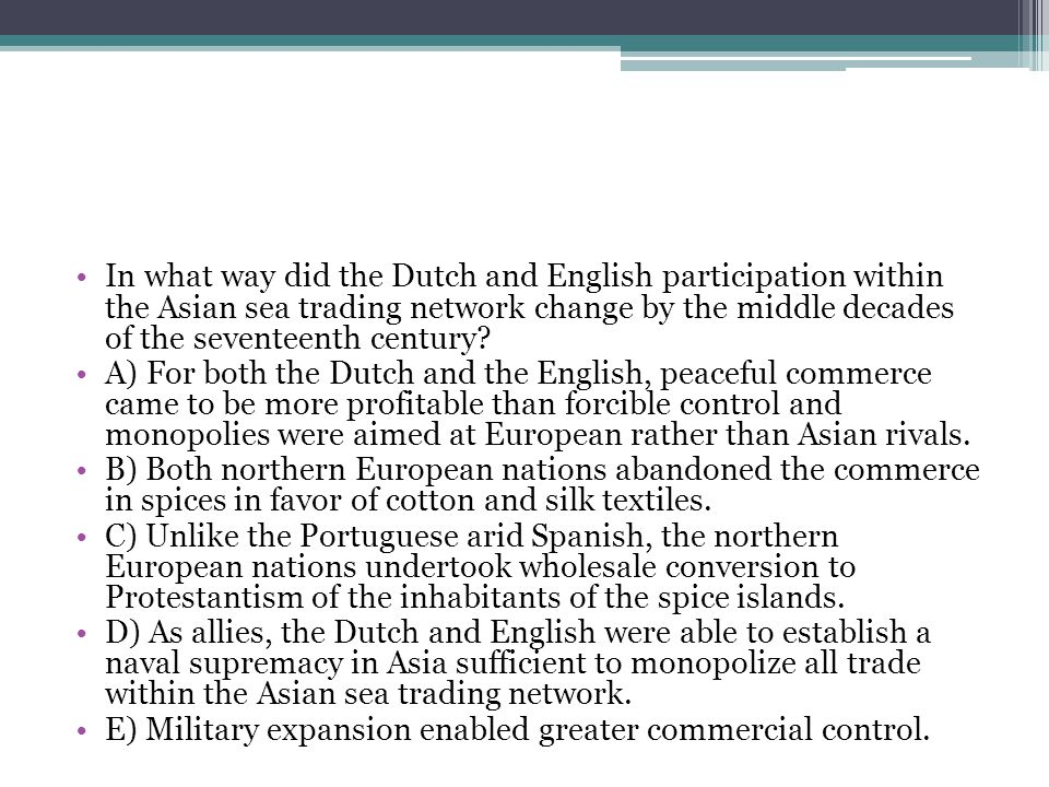 In what way did the Dutch and English participation within the Asian sea trading network change by the middle decades of the seventeenth century