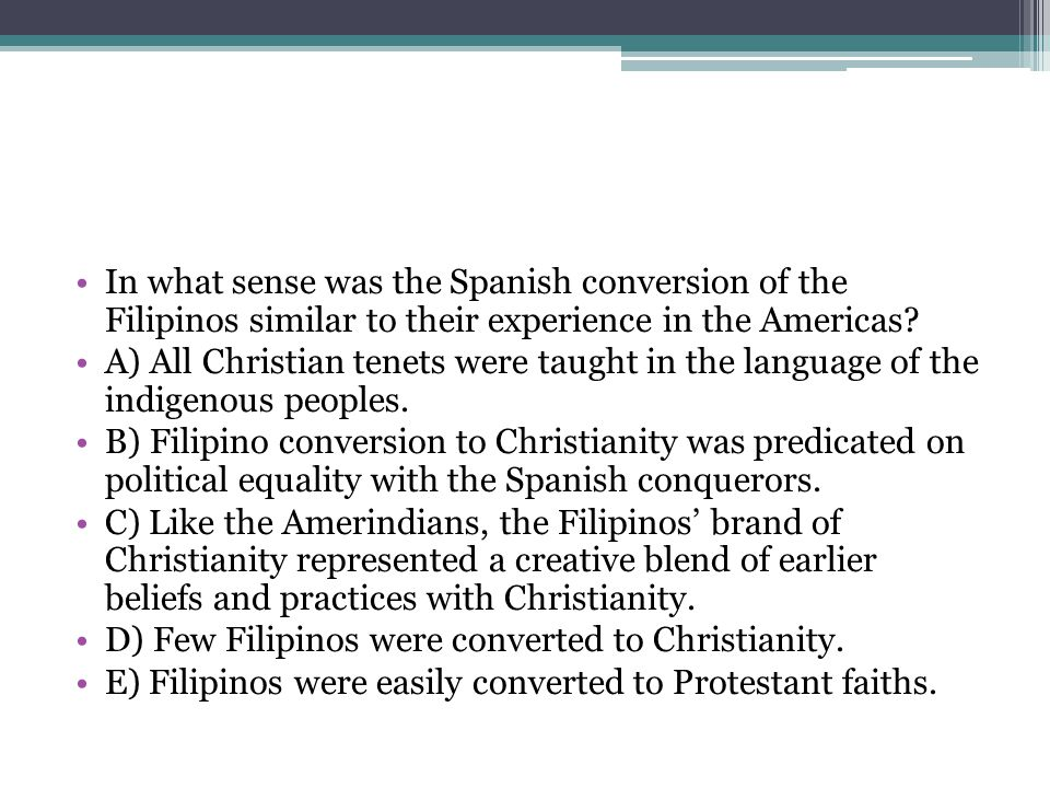 In what sense was the Spanish conversion of the Filipinos similar to their experience in the Americas