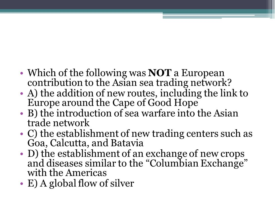 Which of the following was NOT a European contribution to the Asian sea trading network