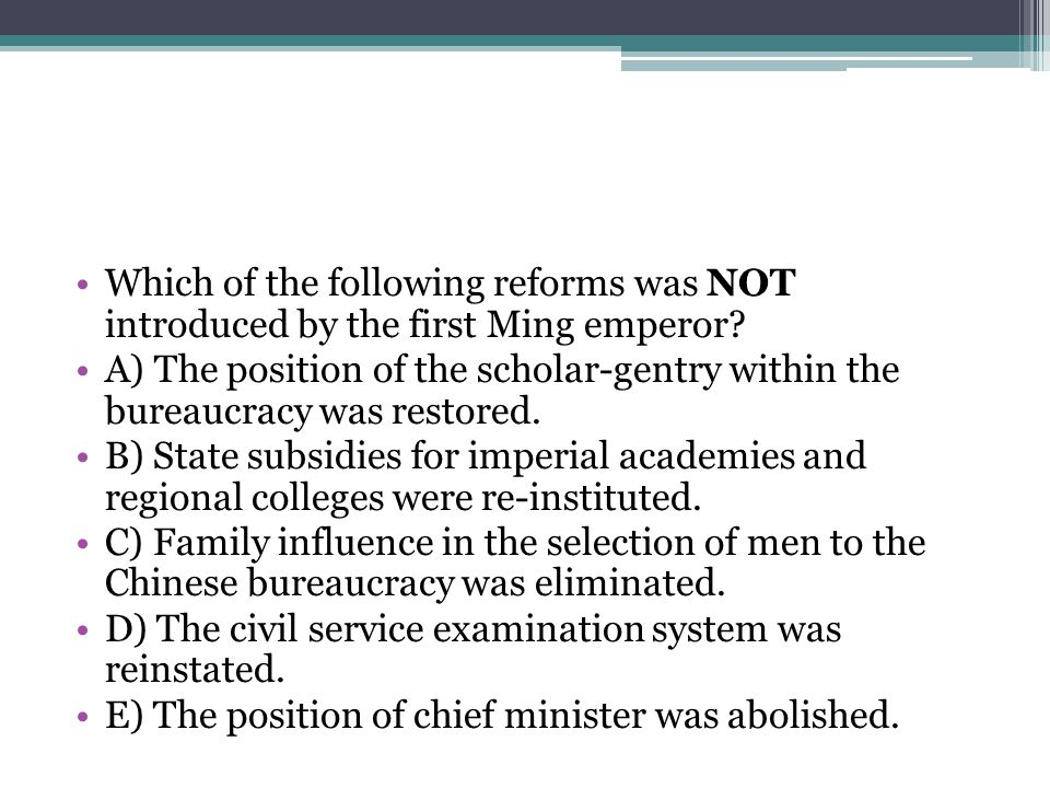 Which of the following reforms was NOT introduced by the first Ming emperor