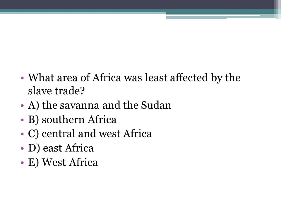 What area of Africa was least affected by the slave trade