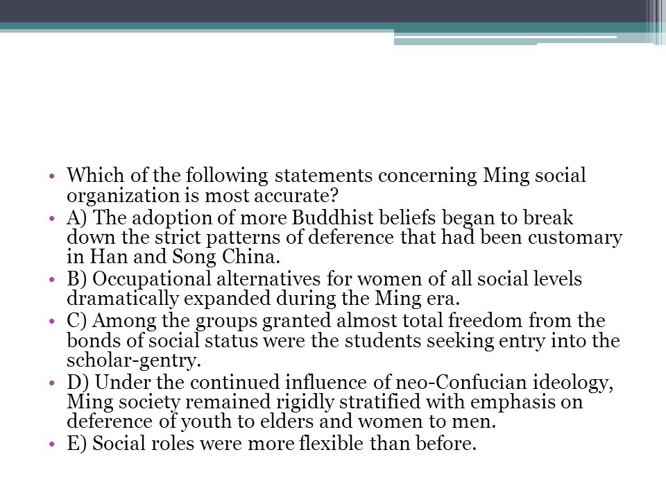 Which of the following statements concerning Ming social organization is most accurate