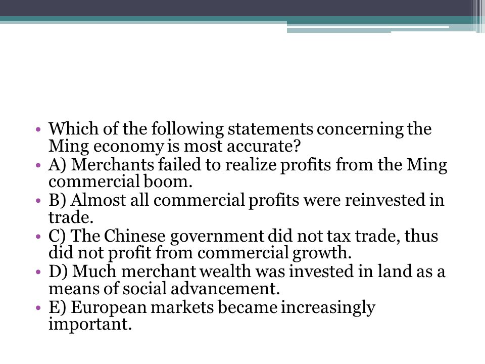 Which of the following statements concerning the Ming economy is most accurate