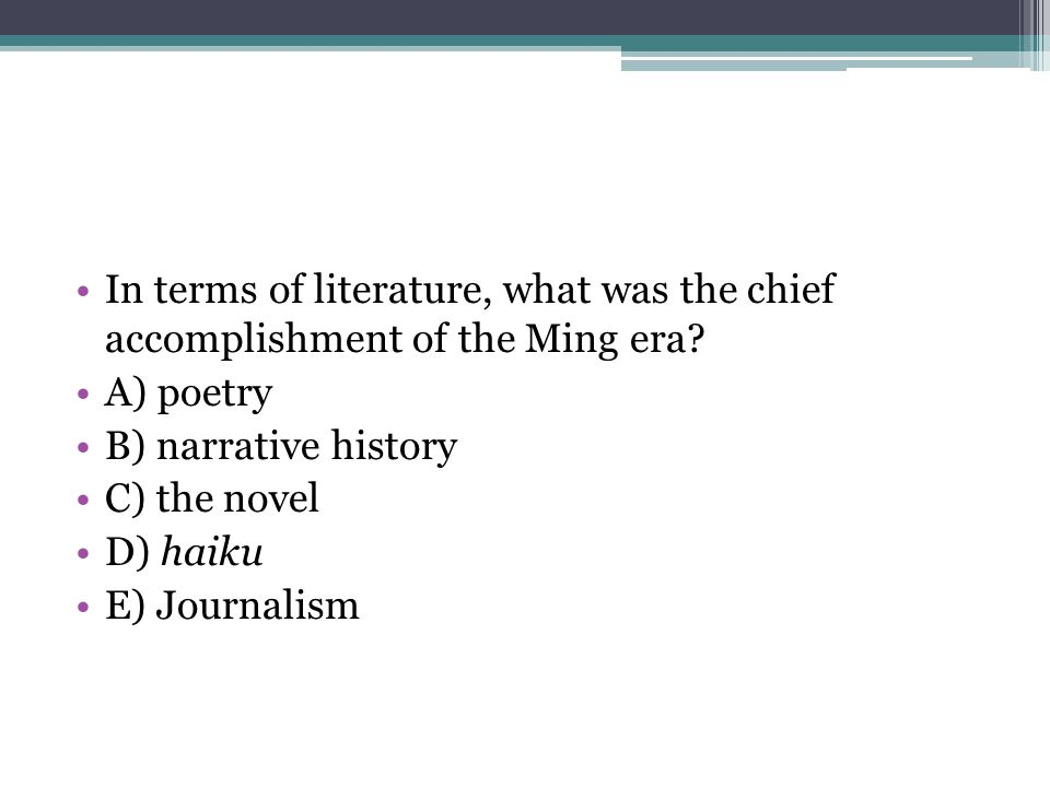 In terms of literature, what was the chief accomplishment of the Ming era