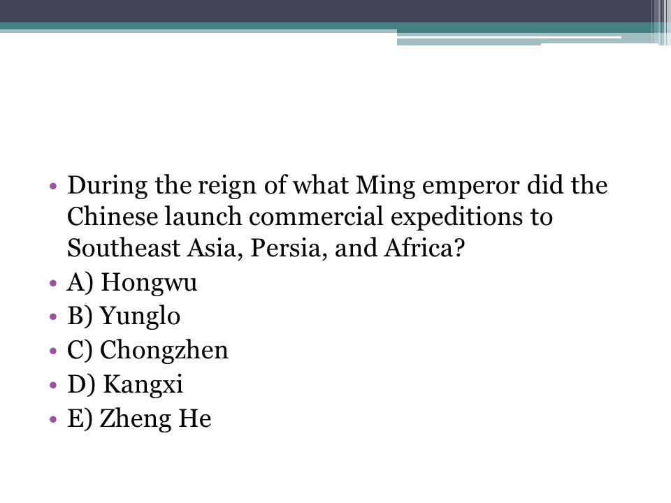 During the reign of what Ming emperor did the Chinese launch commercial expeditions to Southeast Asia, Persia, and Africa