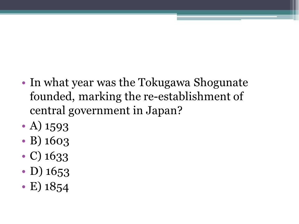 In what year was the Tokugawa Shogunate founded, marking the re-establishment of central government in Japan