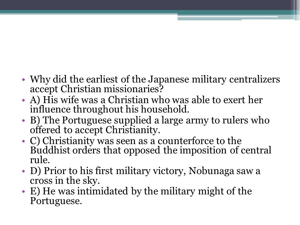 Why did the earliest of the Japanese military centralizers accept Christian missionaries
