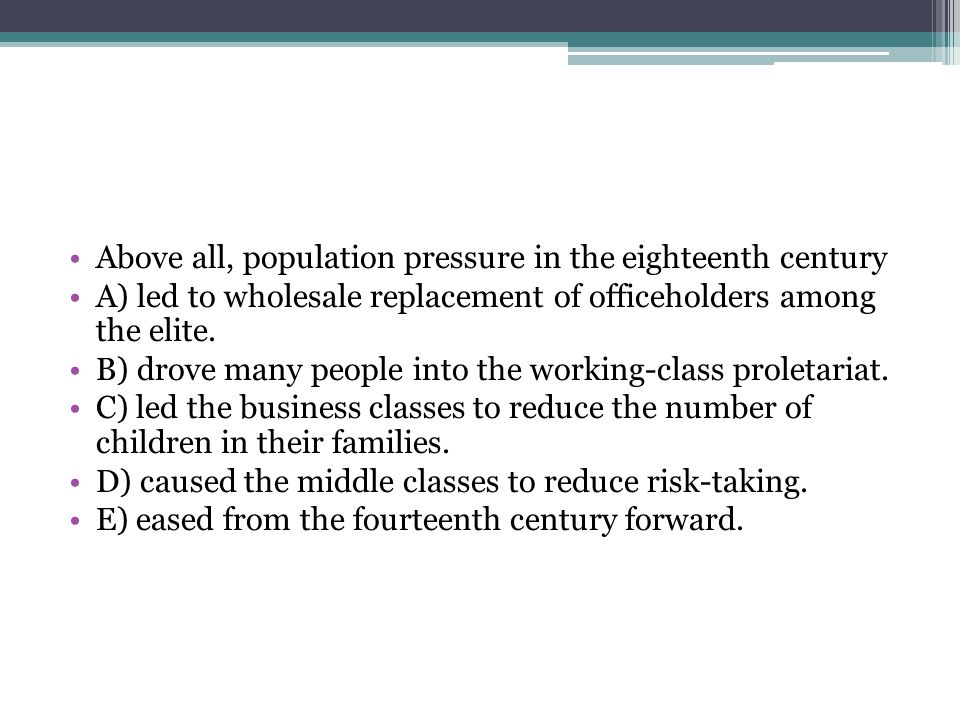 Above all, population pressure in the eighteenth century