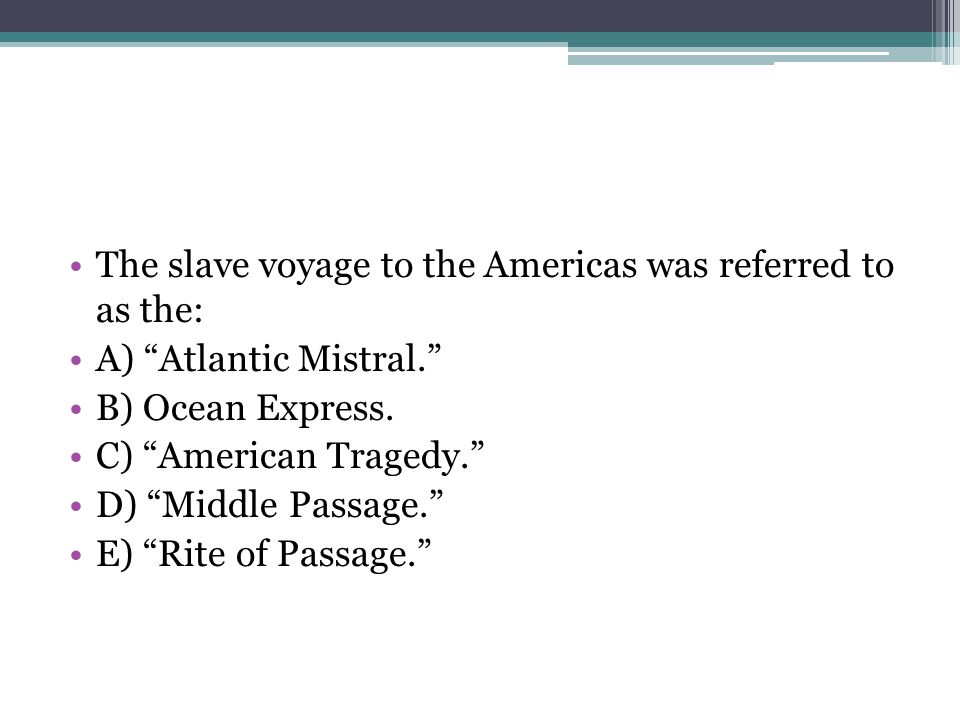 The slave voyage to the Americas was referred to as the: