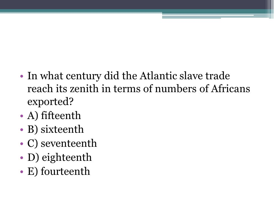 In what century did the Atlantic slave trade reach its zenith in terms of numbers of Africans exported