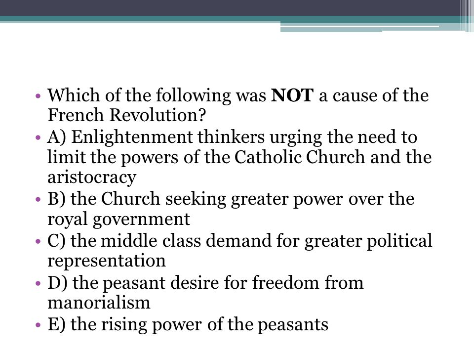 Which of the following was NOT a cause of the French Revolution