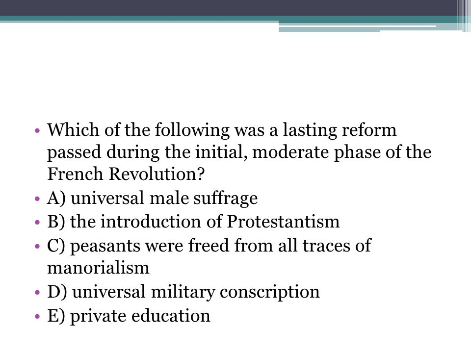 Which of the following was a lasting reform passed during the initial, moderate phase of the French Revolution