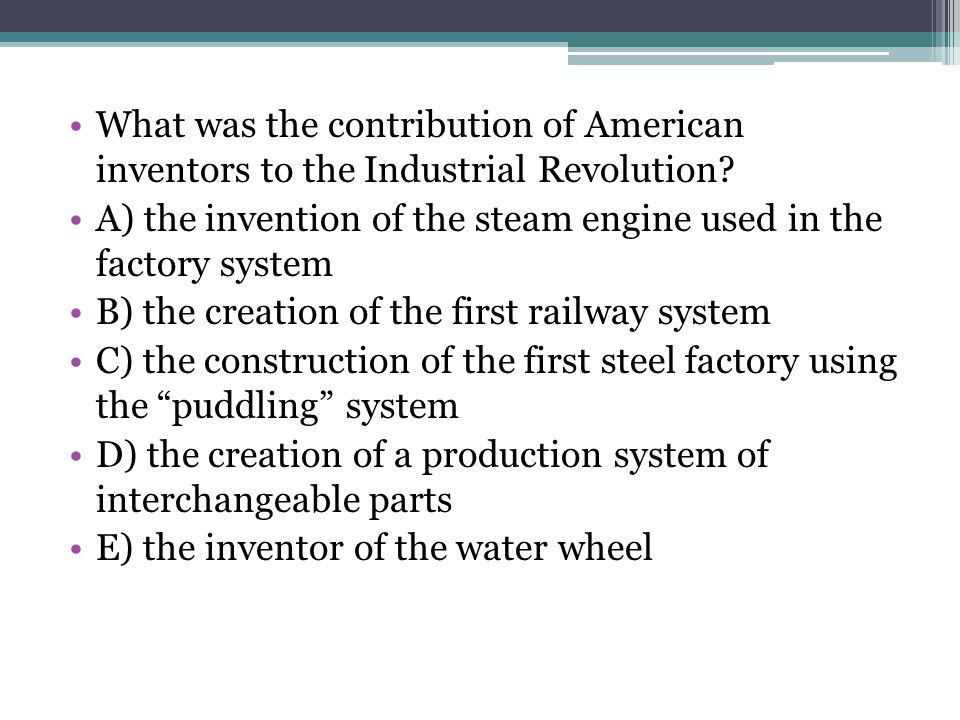 What was the contribution of American inventors to the Industrial Revolution