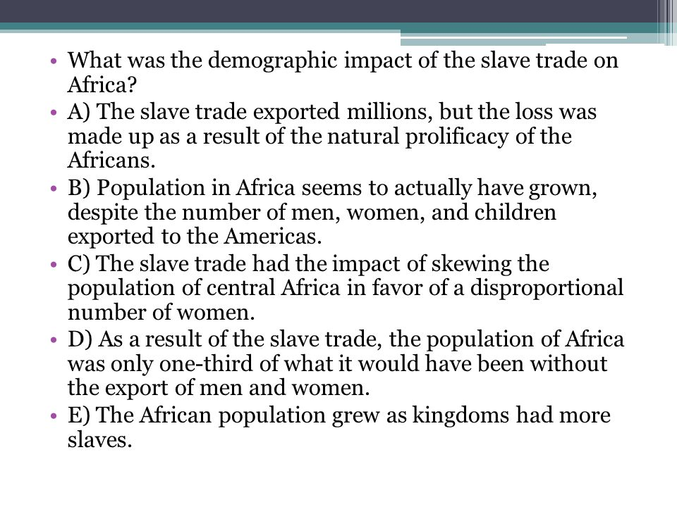 What was the demographic impact of the slave trade on Africa
