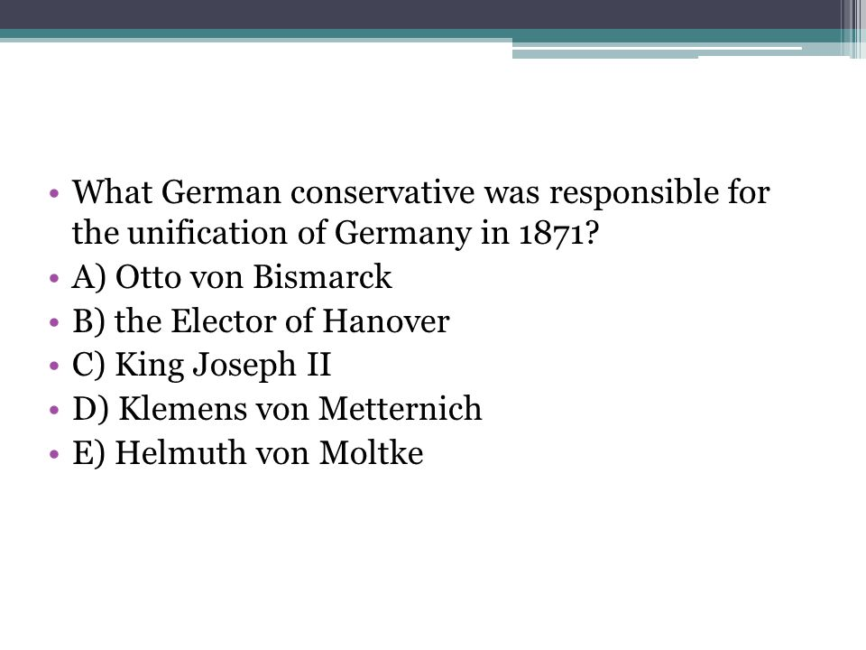 What German conservative was responsible for the unification of Germany in 1871