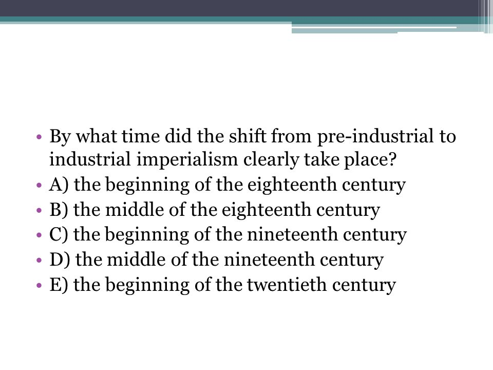 By what time did the shift from pre-industrial to industrial imperialism clearly take place