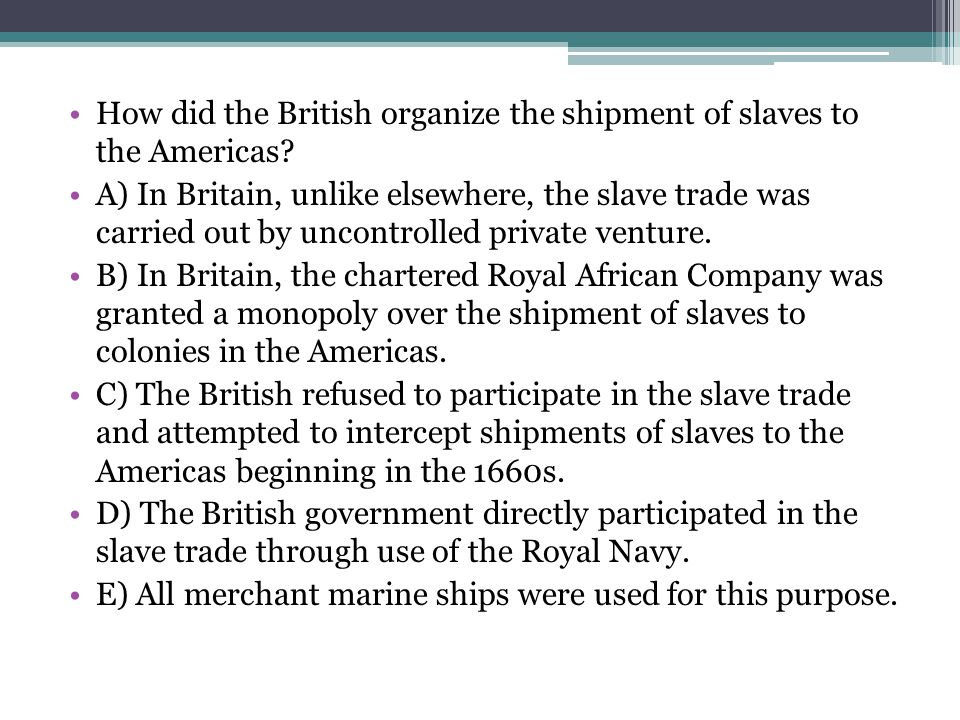 How did the British organize the shipment of slaves to the Americas