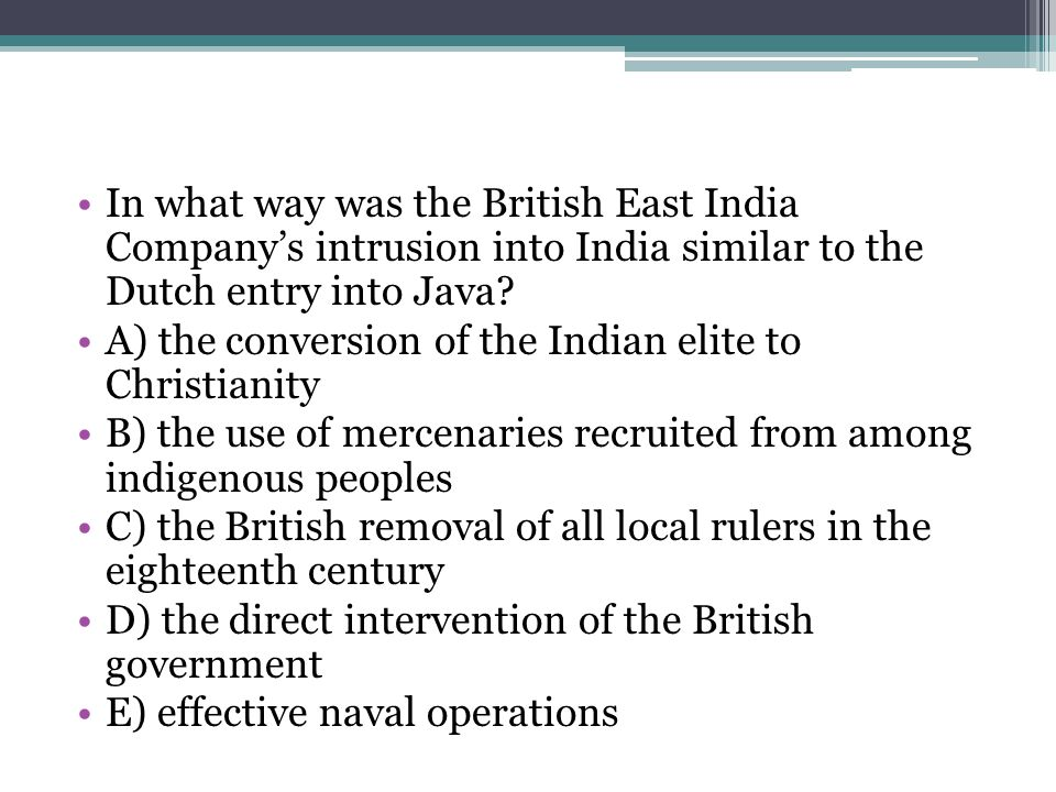 In what way was the British East India Company's intrusion into India similar to the Dutch entry into Java