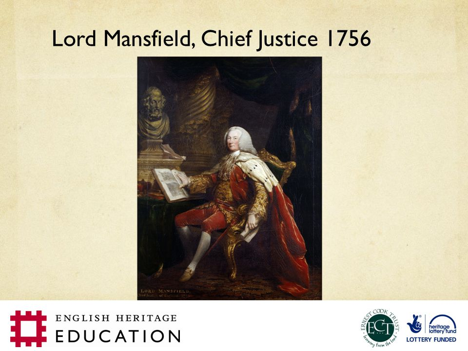 Lord Mansfield, Chief Justice 1756