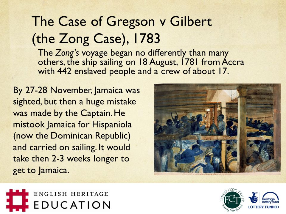 The Case of Gregson v Gilbert (the Zong Case), 1783
