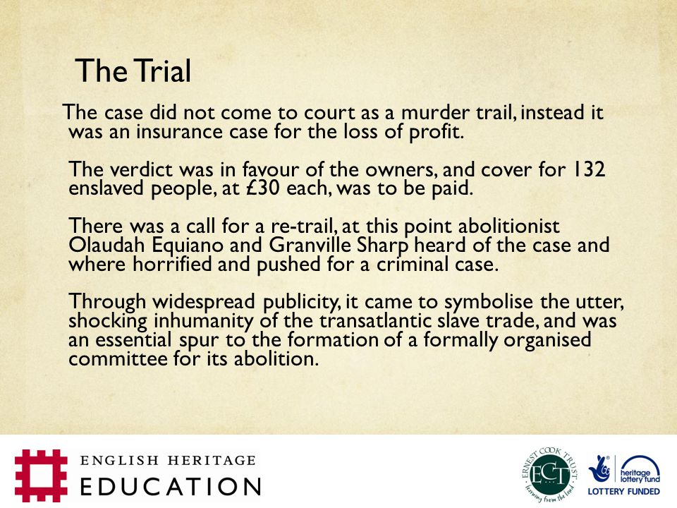 The Trial The case did not come to court as a murder trail, instead it was an insurance case for the loss of profit.